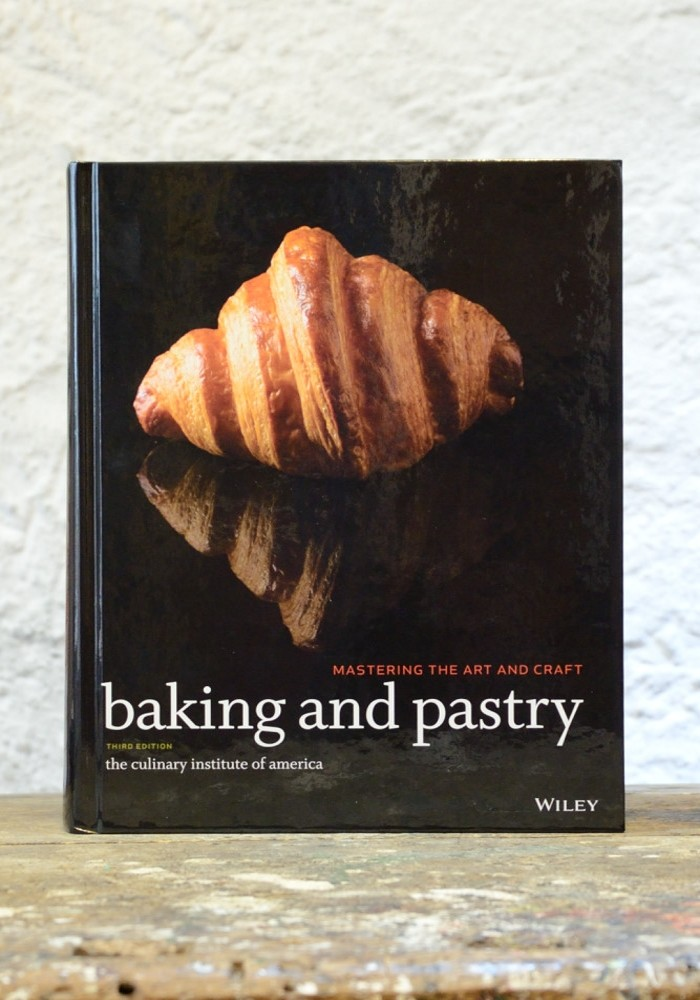 Baking and Pastry Mastering the Art and Craft